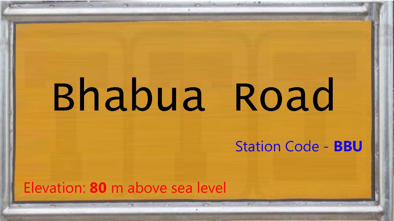 Bhabua Road