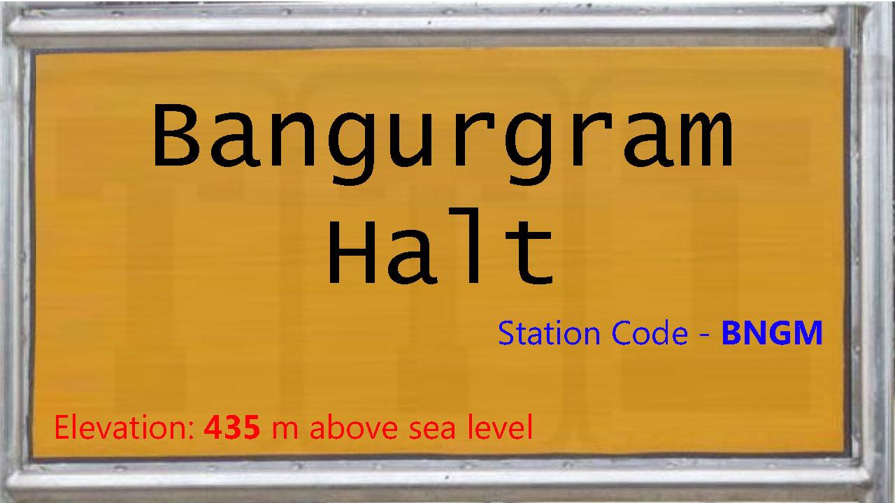 Bangurgram Halt