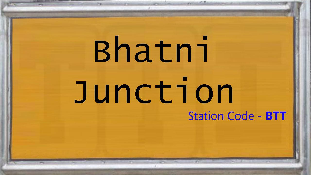 Bhatni Junction
