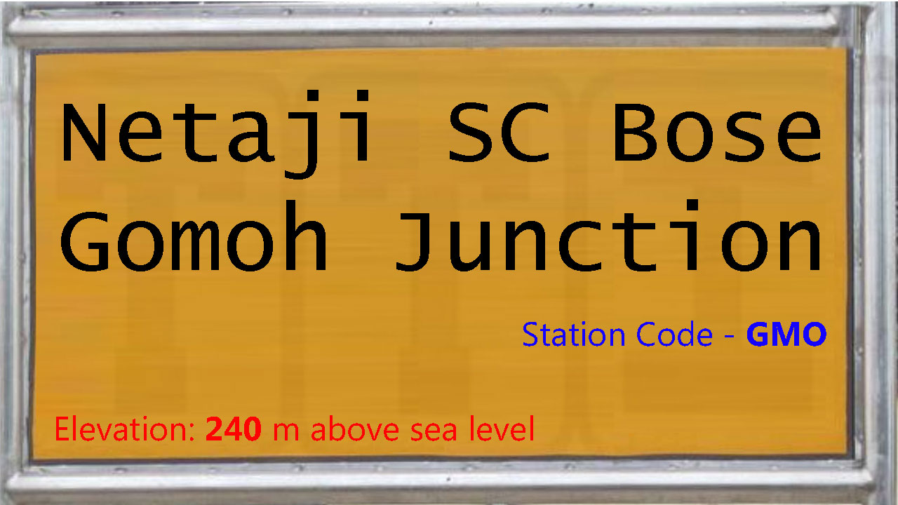 Netaji SC Bose Gomoh Junction
