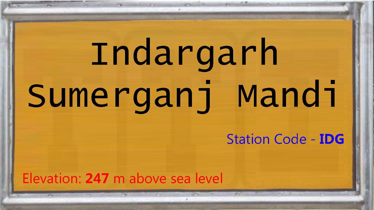 Indargarh Sumerganj Mandi