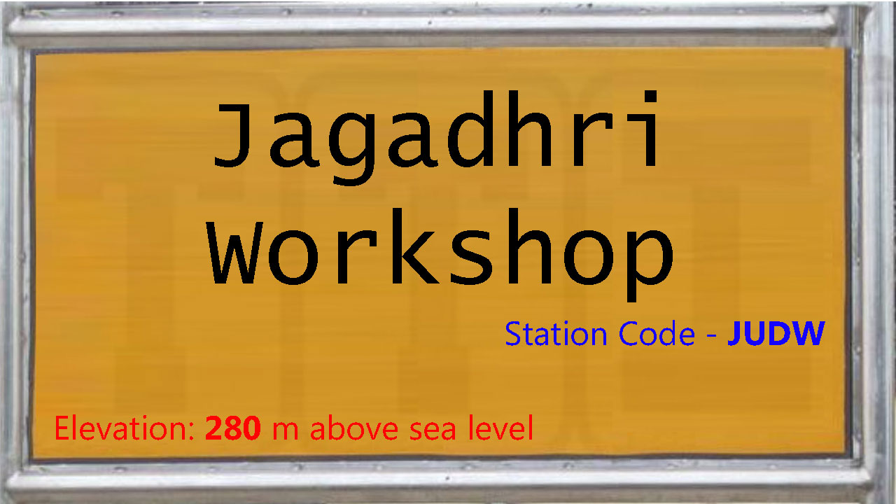 Jagadhri Workshop