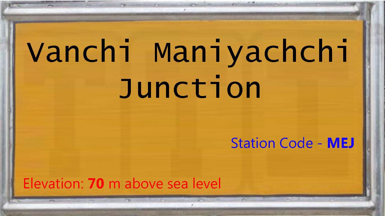 Vanchi Maniyachchi Junction