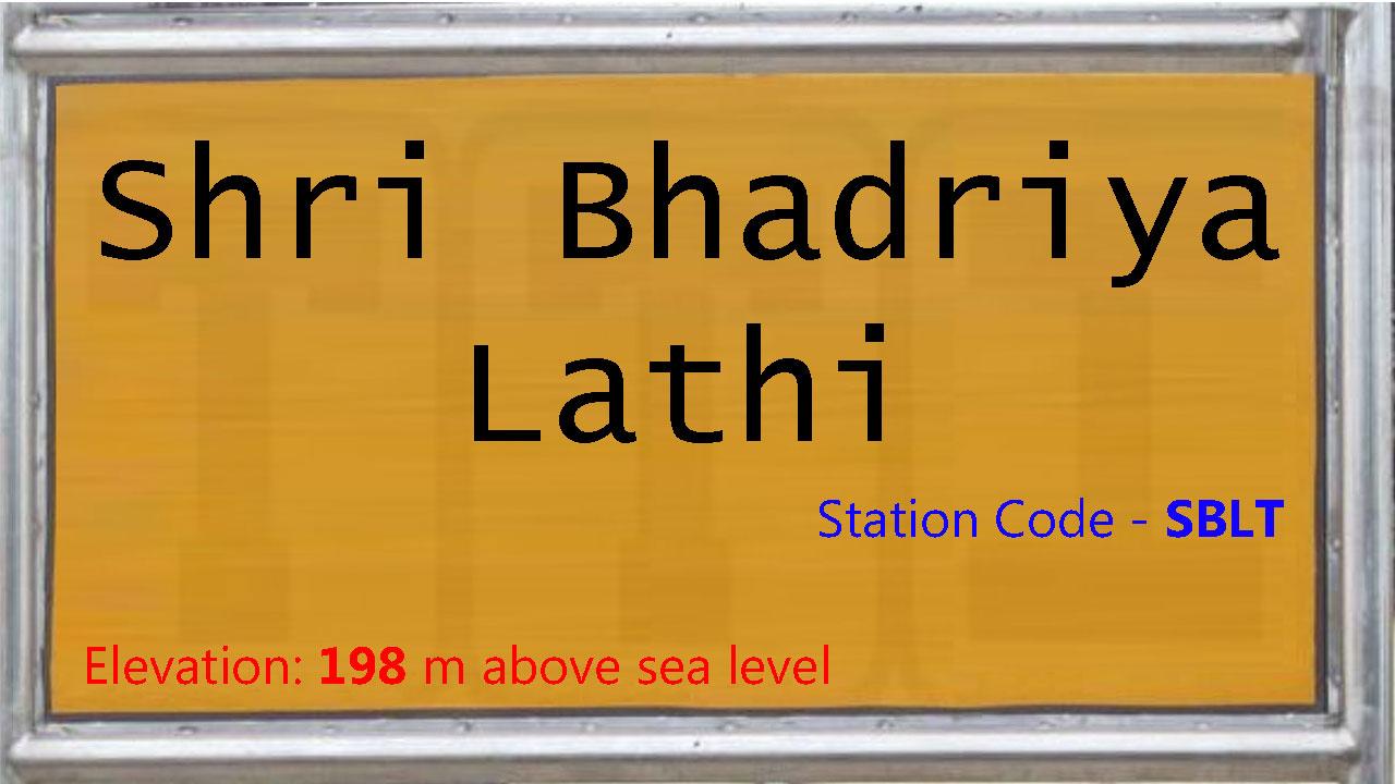 Shri Bhadriya Lathi