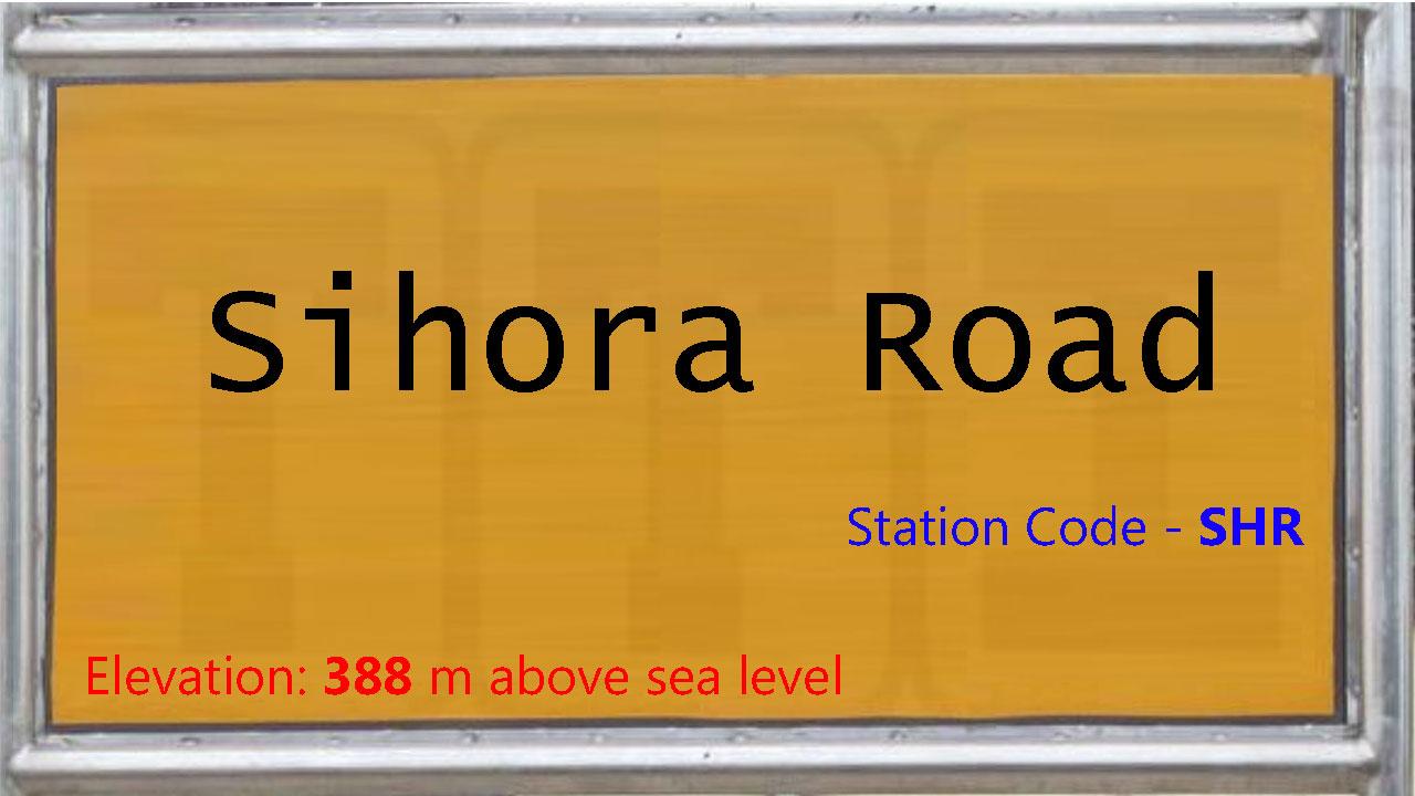 Sihora Road