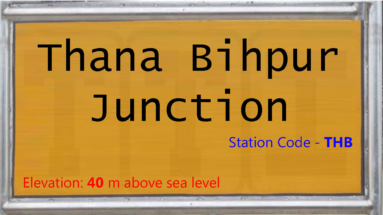 Thana Bihpur Junction